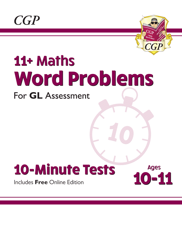 CGP New 11+ GL 10-Minute Tests: Maths Word Problems - Ages 10-11 (with  Online Edition)